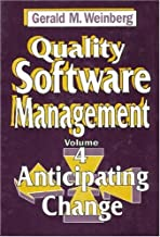 Quality Software Management  (Quality Software Series)    Volume 4: Anticipating Change