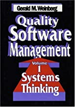 Quality Software Management  (Quality Software Series)    Volume 1: Systems Thinking